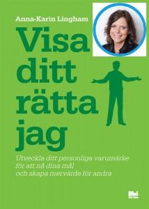 Visa Ditt Rätta Jag - Anna-Karin Lingham
